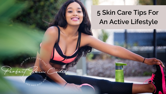 skin care tips for an active lifestyle