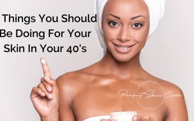 5 Things You Should Be Doing For Your Skin In Your 40's