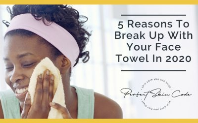 5 Reasons To Break Up With Your Face Towel In 2020