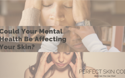 Could Your Mental Health Be Affecting Your Skin?