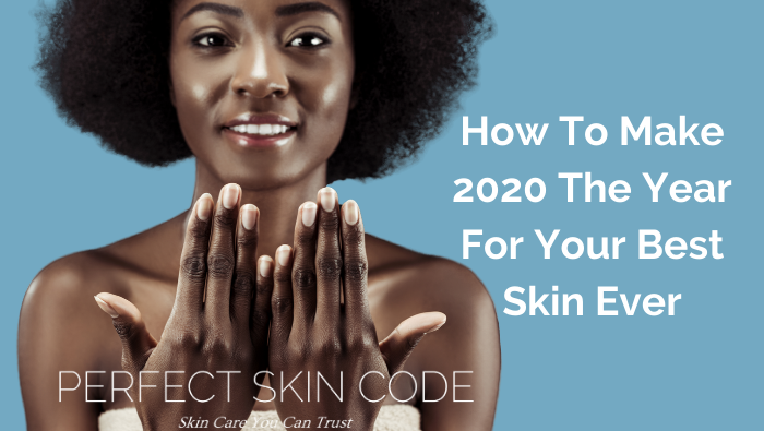 2020 your best skin ever!