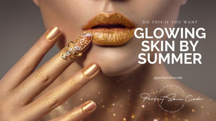 Want glowing skin?