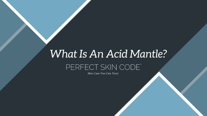 What is an acid mantle?